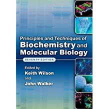 Principles and Techniques of Biochemistry and Molecular Biology (English Edition)