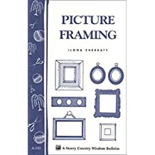 Picture Framing: Storey's Country Wisdom Bulletin A-153 (Storey Publishing Bulletin) (English Edition)