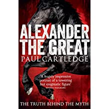 Alexander the Great: The Truth Behind the Myth (English Edition)