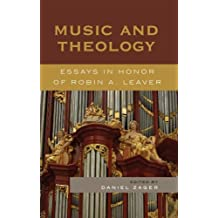 Music and Theology: Essays in Honor of Robin A. Leaver (English Edition)