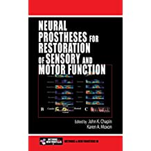 Neural Prostheses for Restoration of Sensory and Motor Function (Frontiers in Neuroscience) (English Edition)