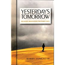Yesterday's Tomorrow: Recovery Meditations for Hard Cases (English Edition)
