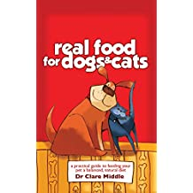 Real Food for Dogs & Cats (English Edition)