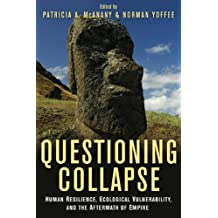 Questioning Collapse: Human Resilience, Ecological Vulnerability, and the Aftermath of Empire (English Edition)