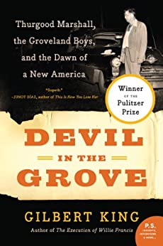 """""""Devil in the Grove: Thurgood Marshall, the Groveland Boys, and the Dawn of a New America (English Edition)"""",作者:[Gilbert King]"""