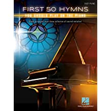 First 50 Hymns You Should Play on Piano (English Edition)
