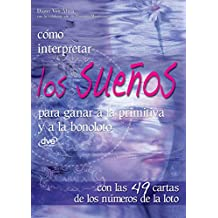 Cómo interpretar los sueños para ganar a la primitiva y a la bonoloto (Spanish Edition)