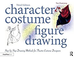"""""""Character Costume Figure Drawing: Step-by-Step Drawing Methods for Theatre Costume Designers (English Edition)"""",作者:[Huaixiang, Tan]"""