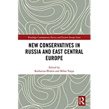 New Conservatives in Russia and East Central Europe (Routledge Contemporary Russia and Eastern Europe Series) (English Edition)
