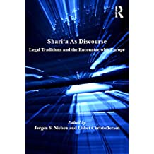 Shari'a As Discourse: Legal Traditions and the Encounter with Europe (Cultural Diversity and Law) (English Edition)