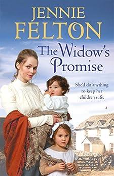 """The Widow's Promise: The Families of Fairley Terrace Sagas 4 (English Edition)"",作者:[Felton, Jennie]"