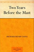 Two Years Before the Mast (English Edition)