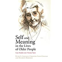 Self and Meaning in the Lives of Older People: Case Studies over Twenty Years (English Edition)