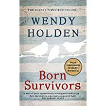 Born Survivors: The incredible true story of three pregnant mothers and their courage and determination to survive in the concentration camps (English Edition)