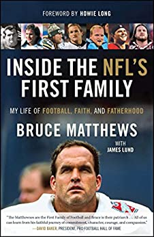 """Inside the NFL's First Family: My Life of Football, Faith, and Fatherhood (English Edition)"",作者:[Matthews, Bruce]"