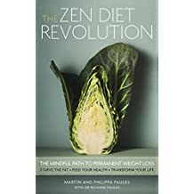 The Zen Diet Revolution: The Mindful Path to Permanent Weight Loss (English Edition)