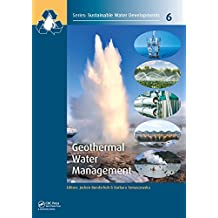 Geothermal Water Management (Sustainable Water Developments - Resources, Management, Treatment, Efficiency and Reuse Book 6) (English Edition)