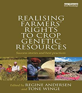 Realising Farmers' Rights to Crop Genetic Resources: Success Stories and Best Practices (English Edition)