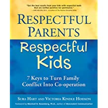 Respectful Parents, Respectful Kids: 7 Keys to Turn Family Conflict into Cooperation (English Edition)