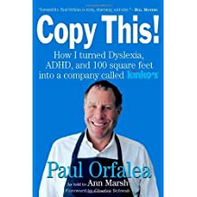 Copy This!: Lessons from a Hyperactive Dyslexic who Turned a Bright Idea Into One of America's Best Companies: How I Turned Dyslexia, ADHD, and 100 Square ... a Company Called Kinko's (English Edition)