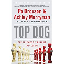 Top Dog: The Science of Winning and Losing (English Edition)