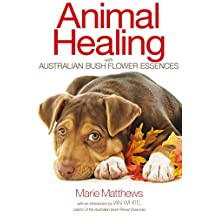 Animal Healing with Australian Bush Flower Essences (English Edition)