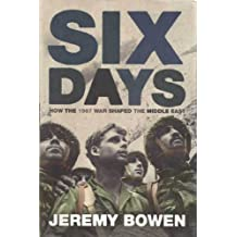 Six Days: How the 1967 War Shaped the Middle East (English Edition)