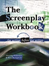 Screenplay Workbook: The Writing Before the Writing (English Edition)