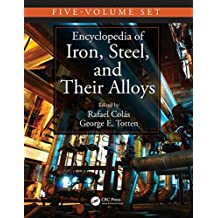 Encyclopedia of Iron, Steel, and Their Alloys (Online Version) (Metals and Alloys Encyclopedia Collection) (English Edition)