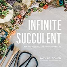 Infinite Succulent: Miniature Living Art to Keep or Share (English Edition)