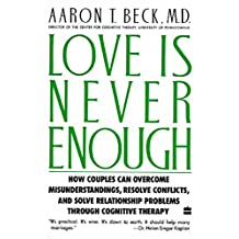 Love Is Never Enough: How Couples Can Overcome Misunderstanding (English Edition)