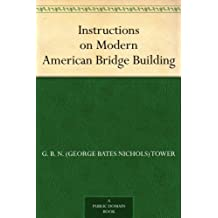 Instructions on Modern American Bridge Building (English Edition)