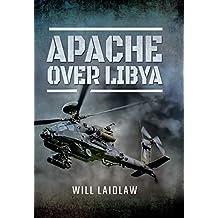 Apache Over Libya (English Edition)