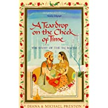 A Teardrop on the Cheek of Time: The Story of the Taj Mahal (English Edition)