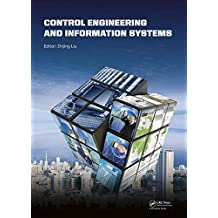 Control Engineering and Information Systems: Proceedings of the 2014 International Conference on Control Engineering and Information Systems (ICCEIS 2014, ... June 2014). (100 Cases) (English Edition)