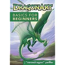 DragonArt Basics for Beginners (English Edition)
