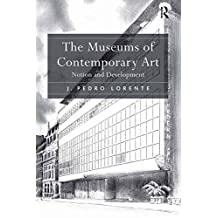 The Museums of Contemporary Art: Notion and Development (English Edition)