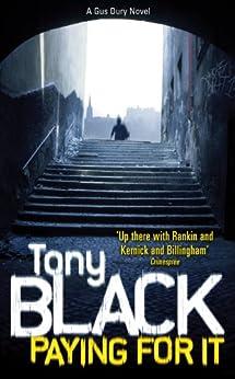 """Paying For It (Gus Dury Book 1) (English Edition)"",作者:[Black, Tony]"