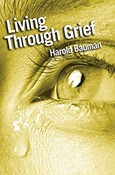 """""""Living Through Grief: Strength and Hope in Time of Loss (Pocketbooks) (English Edition)"""",作者:[Bauman, Harold]"""