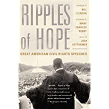 Ripples Of Hope: Great American Civil Rights Speeches (English Edition)