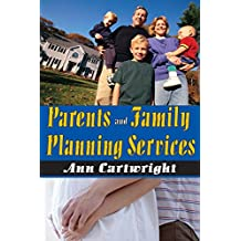 Parents and Family Planning Services (English Edition)