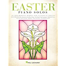 Easter Piano Solos: 30 Triumphant Hymns and Classical Pieces (English Edition)