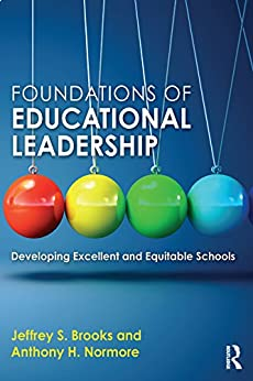 """""""Foundations of Educational Leadership: Developing Excellent and Equitable Schools (English Edition)"""",作者:[Brooks, Jeffrey S., Normore, Anthony H.]"""
