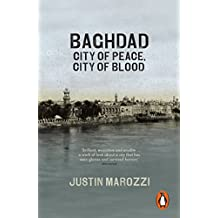 Baghdad: City of Peace, City of Blood (English Edition)