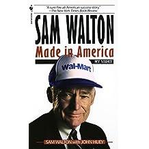 [英文原版] 沃尔玛创始人萨姆沃尔顿自传 Sam Walton, Made in America: My Story