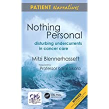 Nothing Personal: Disturbing Undercurrents in Cancer Care (Patient Narratives Series) (English Edition)