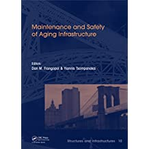 Maintenance and Safety of Aging Infrastructure: Structures and Infrastructures Book Series, Vol. 10 (English Edition)