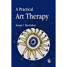A Practical Art Therapy (English Edition)
