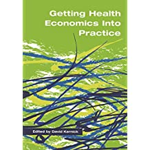 Getting Health Economics into Practice (English Edition)