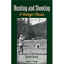 Hunting and Shooting: A Vintage Classic (English Edition)